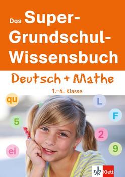 Das Super-Grundschul-Wissensbuch: Deutsch + Mathematik 1.-4. Klasse [Taschenbuch]