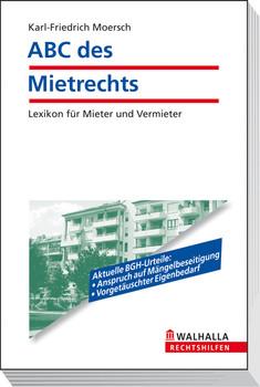 ABC des Mietrechts: Lexikon für Mieter und Vermieter - Karl-Friedrich Moersch