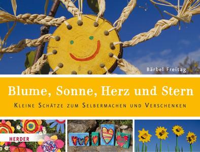 Blume Sonne Herz Und Stern Kleine Schätze Zum Selbermachen Und