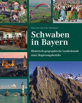 Schwaben in Bayern – Historisch-geographische Landeskunde eines Regierungsbezirks