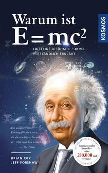 Warum ist E = mc²?. Einsteins berühmte Formel verständlich erklärt - Brian Cox  [Taschenbuch]