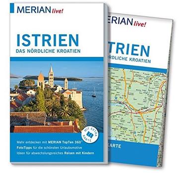 MERIAN live! Reiseführer: Istrien, Das nördliche Kroatien - Mit Extra-Karte zum Herausnehmen - Peter Hinze  [Taschenbuch]