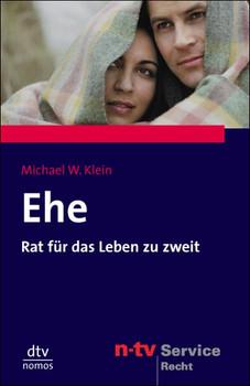 Ehe: Rat für das Leben zu zweit - Michael W. Klein