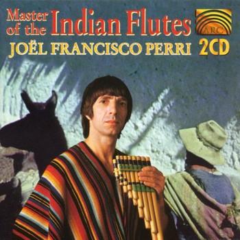 Joel Francisco Perri - Master of the Indian Flutes