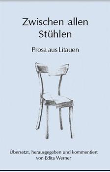 Zwischen allen Stühlen : Prosa aus Litauen - Ricardas Gavelis