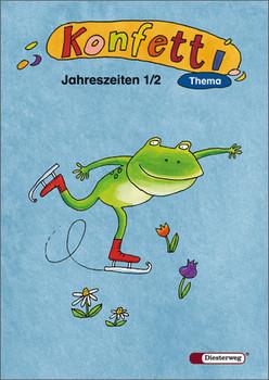 Konfetti - Ausgabe 2006: Konfetti Thema 1 / 2. Jahreszeiten