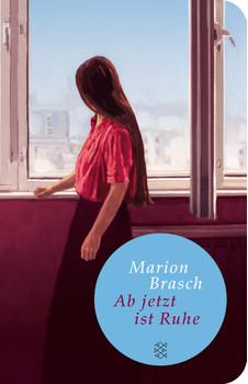Ab jetzt ist Ruhe: Roman meiner fabelhaften Familie (Fischer TaschenBibliothek) - Brasch, Marion