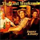 Danny & Dusty - Lost Weekend