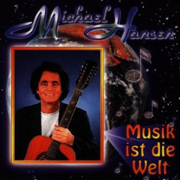 Michael Hansen - Musik Ist die Welt