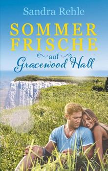 Sommerfrische auf Gracewood Hall - Sandra Rehle  [Taschenbuch]