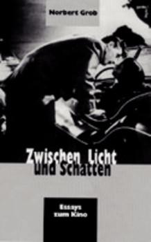 Zwischen Licht und Schatten. Essays zum Kino - Norbert Grob  [Gebundene Ausgabe]