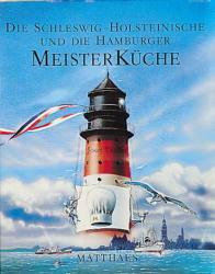 Meisterküche, 10 Bde., Die Schleswig-Holsteinische und die Hamburger Meisterküche - Josef Thaller