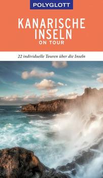 POLYGLOTT on tour Reiseführer Kanarische Inseln. 22 individuelle Touren über die Inseln - Susanne Lipps  [Taschenbuch]