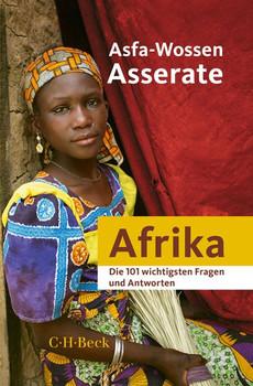 Die 101 wichtigsten Fragen und Antworten - Afrika - Asfa-Wossen Asserate  [Gebundene Ausgabe]