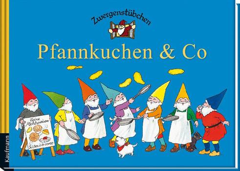 Zwergenstübchen Pfannkuchen & Co - Timo Schuster