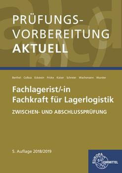 Prüfungsvorbereitung aktuell - Fachlagerist/-in Fachkraft für Lagerlogistik. Zwischen- und Abschlussprüfung - Martin Kaiser  [Taschenbuch]