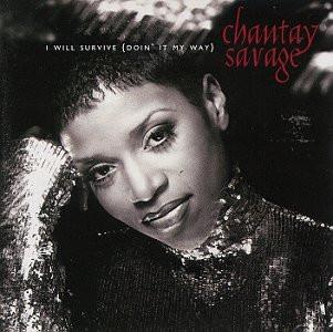 Chantay Savage - I Will Survive (Doin'It My Way