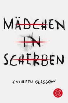 Mädchen in Scherben - Kathleen Glasgow  [Taschenbuch]
