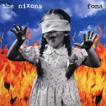 the Nixons - Foma