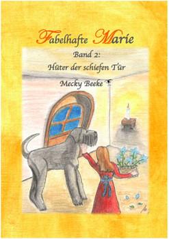 Fabelhafte Marie. Band 2 Hüter der schiefen Tür - Mecky Beeke  [Gebundene Ausgabe]