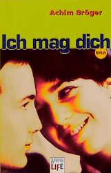 Ich mag dich - Achim Bröger