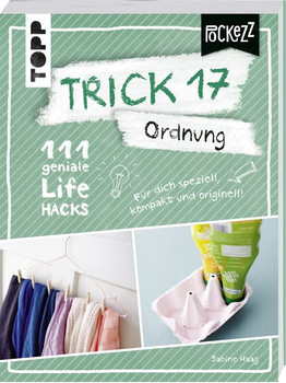Trick 17 Pockezz – Ordnung. 111 geniale Lifehacks, die Ordnung ins Leben bringen - Sabine Haag  [Taschenbuch]