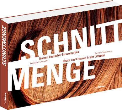 Schnittmenge: Namen deutscher Friseursalons / Haare und Frisuren in der Literatur - Hartmann, Reinildis
