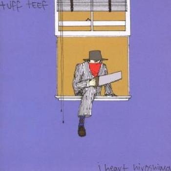 I Heart Hiroshima - Tuff Teef
