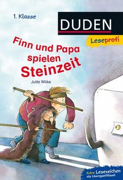 DUDEN - Leseprofi: Finn und Papa spielen Steinzeit - 1. Klasse - Jutta Wilke [Gebundene Ausgabe]