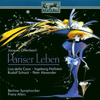 Lisa della Casa - Jacques Offenbach: Pariser Leben (Querschnitt)