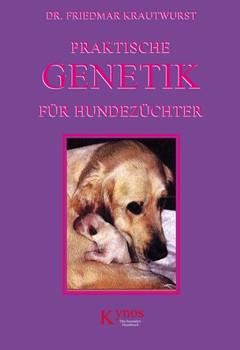 Praktische Genetik für Hundehalter - Friedmar Krautwurst