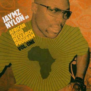 Jaymz Nylon - African Audio Research Program Vol.1