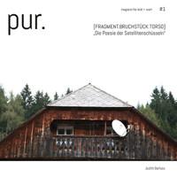 """pur. magazin für bild + wort [#1]. """"Die Poesie der Satellitenschüsseln"""" - Judith Barfuss  [Taschenbuch]"""