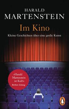 Im Kino. Kleine Geschichten über eine große Kunst - Harald Martenstein  [Taschenbuch]
