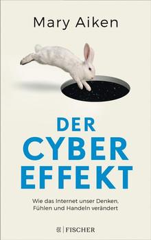 Der Cyber-Effekt. Wie das Internet unser Denken, Fühlen und Handeln verändert - Mary Aiken  [Taschenbuch]