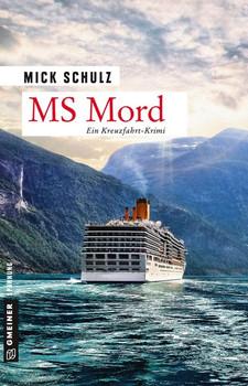 MS Mord. Kriminalroman - Mick Schulz  [Taschenbuch]