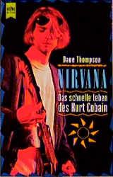 Nirvana. Das schnelle Leben des Kurt Cobain. - Dave Thompson
