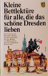 Kleine Bettlektüre für alle, die das schöne Dresden lieben