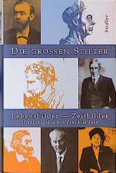Die großen Stifter. Lebensbilder - Zeitbilder - Joachim C. Fest