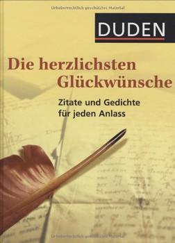 Duden - Die herzlichsten Glückwünsche: 500 klassische und moderne Zitate, Gedichte und Bonmots