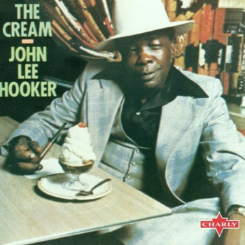 John Lee Hooker - Cream
