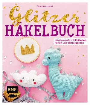 Das Glitzer-Häkelbuch – Häkelprojekte mit Pailletten, Perlen und Glitzergarnen - Simone Conrad  [Gebundene Ausgabe]