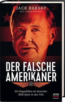 Der falsche Amerikaner. Ein Doppelleben als deutscher KGB-Spion in den USA - Jack Barsky  [Gebundene Ausgabe]