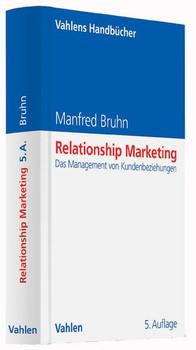 Relationship Marketing. Das Management von Kundenbeziehungen - Manfred Bruhn