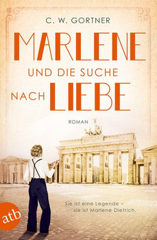 Marlene und die Suche nach Liebe. Roman - C. W. Gortner  [Taschenbuch]