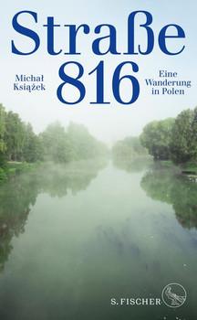 Straße 816. Eine Wanderung in Polen - Michal Ksiazek  [Gebundene Ausgabe]