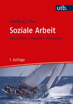 Soziale Arbeit. Geschichte, Theorie, Profession - Johannes Schilling  [Taschenbuch]