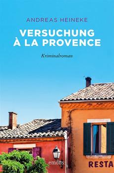 Versuchung à la Provence. Kriminalroman - Andreas Heineke  [Taschenbuch]