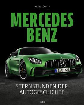 Mercedes-Benz. Sternstunden der Autogeschichte - Roland Löwisch  [Gebundene Ausgabe]