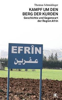 Kampf um den Berg der Kurden. Geschichte und Gegenwart der Region Afrin - Thomas Schmidinger  [Taschenbuch]